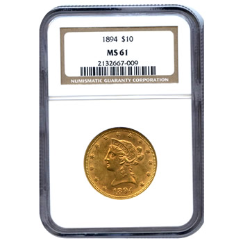 Certified US Gold $10 Liberty MS61 (Dates Our Choice) PCGS or NGC