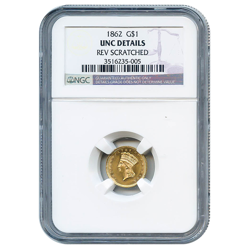 Certified $1 Gold Liberty 1862 UNC Details (REV Scratched) NGC