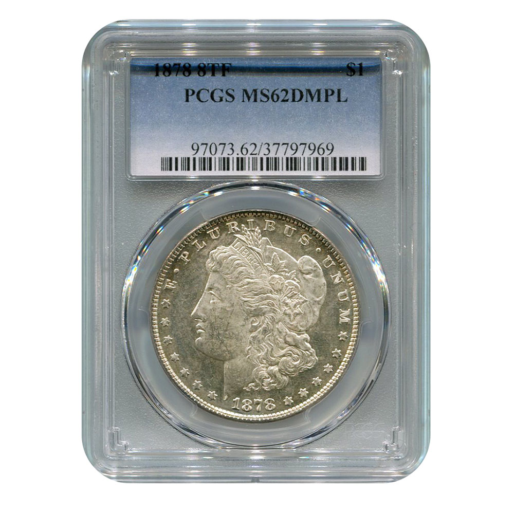 Certified Morgan Silver Dollar 1878 8TF MS62 DMPL PCGS