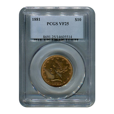 Certified $10 Gold Liberty 1881 VF25 PCGS