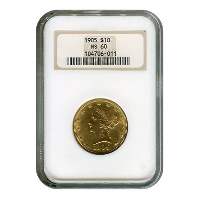 Certified $10 Gold Liberty 1905 MS60 NGC
